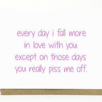 Funny Love Card - Every Day I Fall More in Love With You.  Anniversary Card. Valentine's Day Card.