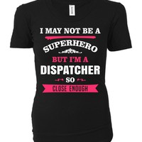 Funny Gift For A Superhero Dispatcher - Ladies T-shirt