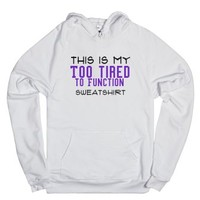 tired sweatshirt-Unisex White Hoodie