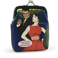 Anne Taintor Coin Purses: a penny saved, if you ask me, is just plain stupid