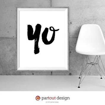 Printable Art yo Minimalist art print Typographic Printable quote fun printable sexy art prints sexy printable fun art print hello art print