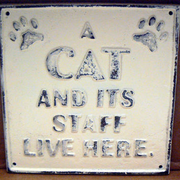 Cat And Its Staff Live Here Cast Iron Painted Creamy Off White Wall Decor Sign Shabby Chic Distressed