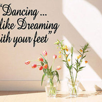 Dancing is like Dreaming with your Feet! quote wall sticker wall art decor 5678