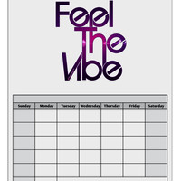 Feel The Vibe Blank Calendar Dry Erase Board