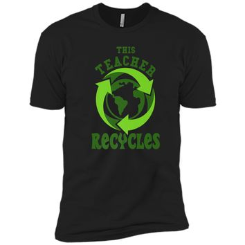 This Teacher Recycles Funny Recycling T-shirt Earth Day Gift Next Level Premium Short Sleeve Tee