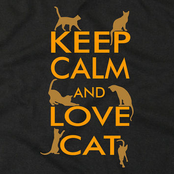 Keep Calm and Love Cat T Shirt – kitten, gift I dead, funny t shirt, geek, tee shirt, sports shirt, bride gift, party shirt, graphic 93