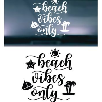 Beach Vibes Only Vinyl Graphic Decal