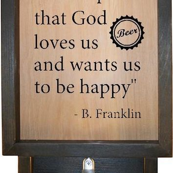 """Wooden Shadow Box Bottle Cap Holder with Bottle Opener 9""""x15"""" - Beer Is Proof That God Loves Us And Wants Us To Be Happy"""