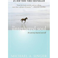 The Untethered Soul By (author) Michael A. Singer