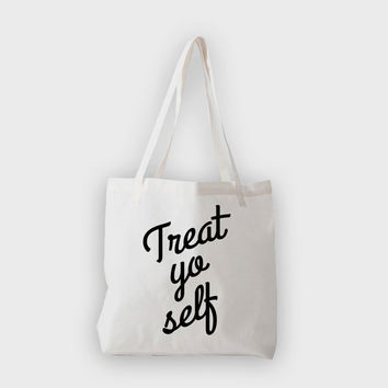 Treat Yo Self Tote Bag - Funny Tote Bag - Treat YO Self Bag