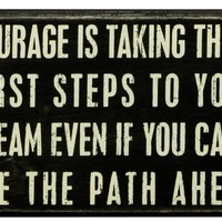 Primitives by Kathy Box Sign, Courage Is, 8-Inch by 5-Inch