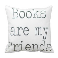 Books Are My Friends Pillows