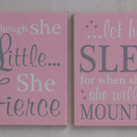 Large Art Sign, Pink Baby Girl Signs: and though she be but little she is fierce / let her sleep for when she wakes she will move mountains