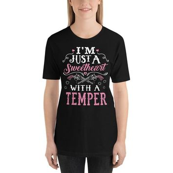 (Design on Front) I'm Just A Sweetheart With A Temper T-Shirt