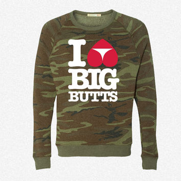 I love big butts fleece crewneck sweatshirt