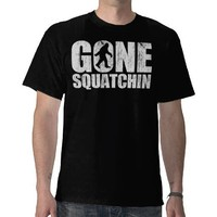 Gone Squatchin Tshirts from Zazzle.com