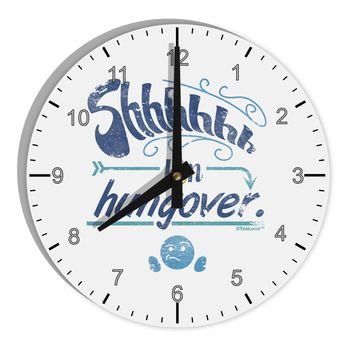 "Shhh Im Hungover Funny 8"" Round Wall Clock with Numbers by TooLoud"