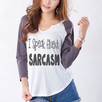 I speak fluent sarcasm Shirt Funny T-Shirt Streetwear Fashion Blogger Trendy Tops Womens Clothing Tumblr Girl Gifts Ideas