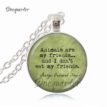 "VEGETARIAN George Bernard Shaw Quote Jewelry ""Animals are my friends..."" Vegetarian Pendant Antique Bronze Chain Vegan jewelry"
