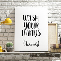 "PRINTABLE""Wash Your Hands, No Seriously""Washroom Art Bathroom Printable Printable Art Funny Wall Art Funny Bathroom Decor Print Bathroom Art"