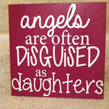 Angels Are Often Disguised As Daughters 8x8 Wood Sign