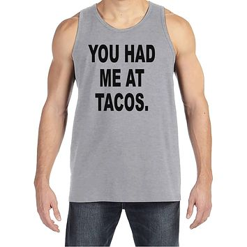 Men's Funny Shirt - You Had Me At Tacos - Funny Mens Shirts - Taco Shirt - Grey Tank Top - Gift for Him - Funny Gift Idea for Boyfriend