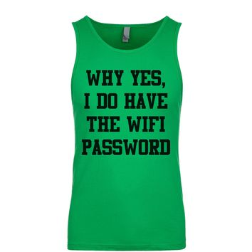 Why Yes I Do Have The Wifi Password Men's Tank