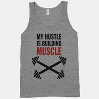 My Hustle Is Building Muscle (Tank) | HUMAN