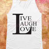 Live Laugh Love Shirt Text Shirt Funny Shirts Women Tank Top Women Shirts Women Tunic Tops Unisex Shirts Women Sleeveless Top Shirts Singlet