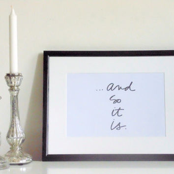 And so it is - black on white - DIN A4 - Wall Art Print Quote handmade written - original by misssfaith