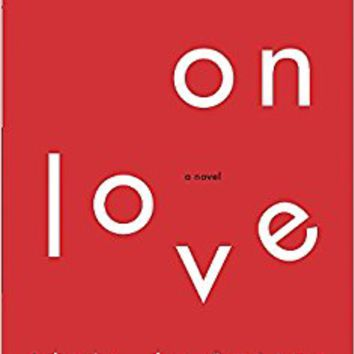 On Love: A Novel Paperback – January 6, 2006