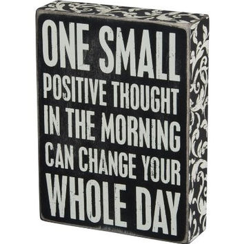 Primitives by Kathy Box Sign 6 by 8-Inch Positive Thought