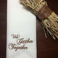 4 We Gather Together Thanksgiving Embroidered Cloth Dinner Napkins -  family / ivory / white / Thanksgiving / table linens / table decor