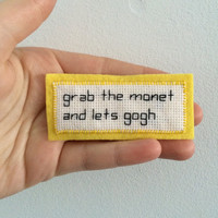 Grab The Monet And Lets Gogh Art Pun Patch Cross Stitch Blue