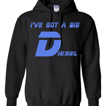 Mens Diesel Hoodie . IVE GOT a BIG D.  Cummins. Duramax. Powerstroke. Mens tops. Southern shirts. Diesel trucks tshirt