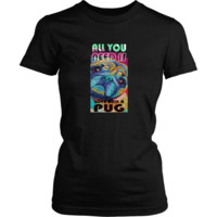 Pug T-shirt - All you need is love and a pug