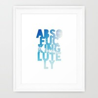 ABSOFUCKINGLUTELY Framed Art Print by Leah Flores | Society6