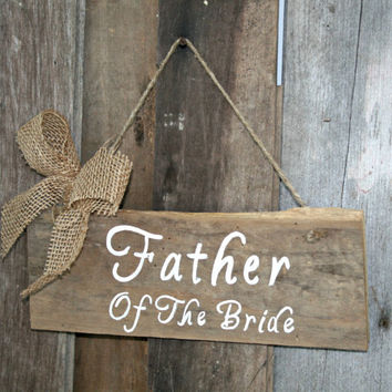 Wedding Sign - Father of the Bride, Hanging Chair Sign, Rustic, Wooden, Reclaimed Lumber, Burlap Accent