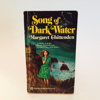 Song of Dark Water by Margaret Chittenden 1978 Paperback