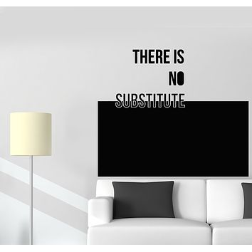 Vinyl Wall Decal Contemporary Art Phrase There Is No Substitute Stickers Mural (g2732)