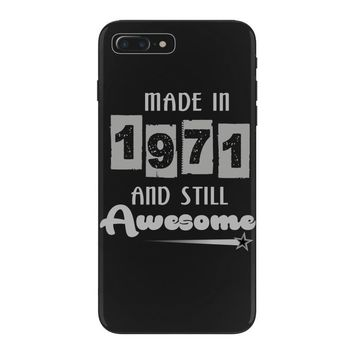 made in 1971 and still awesome iPhone 7 Plus Case