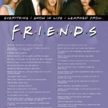 # Friends TV Show Poster (Everything I Know In Life I Learned From Friends)