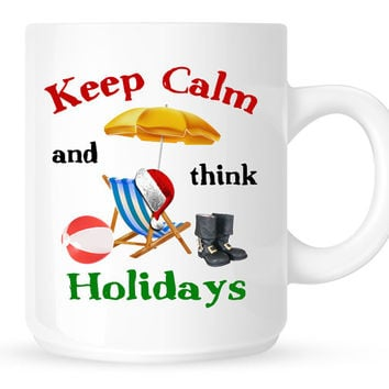 Keep Calm and think Holidays Coffee Mug - Santa at the beach.