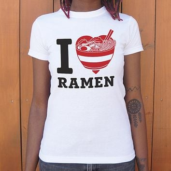 I Love Ramen Women's T-Shirt