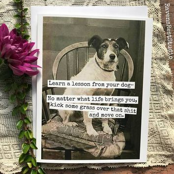 Learn a Lesson from your Dog No Matter What Life Brings You, Kick Some Grass Over That Shit and Move On Funny Vintage Style Humour Cheer Up Card Break Up Card Divorce Card FREE SHIPPING