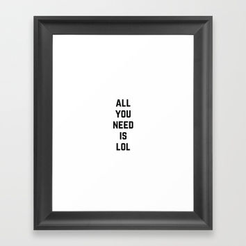 ALL YOU NEED IS LOL Framed Art Print by Love from Sophie