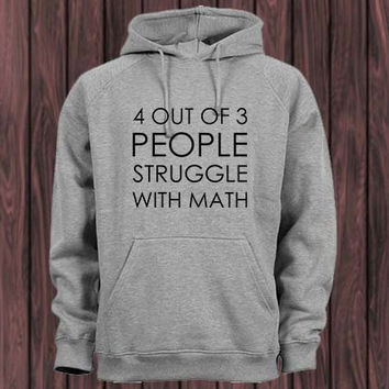 4 Out Of 3 People Struggle Hoodie Sweatshirt variant color Unisex size