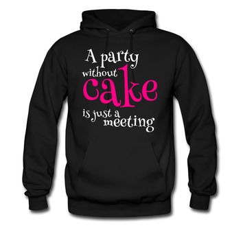 A Party Without Cake hodie sweatshirt tshirt