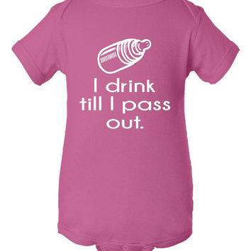 I Drink Till I Pass Out Funny Printed Baby Creeper T Shirt Sizes Newborn To 24 Months All colors Available Awesome Creeper