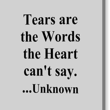 Tears Are The Words The Heart Can't Say...unknown - Canvas Print